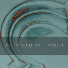 distressing with water