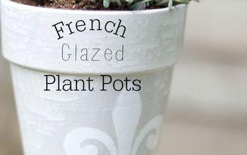 French Glazed Plant Pots (Hometalk Event)