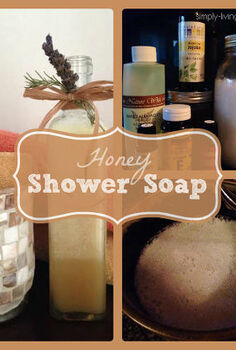 diy honey shower soap, cleaning tips, Make your own shower soap with honey