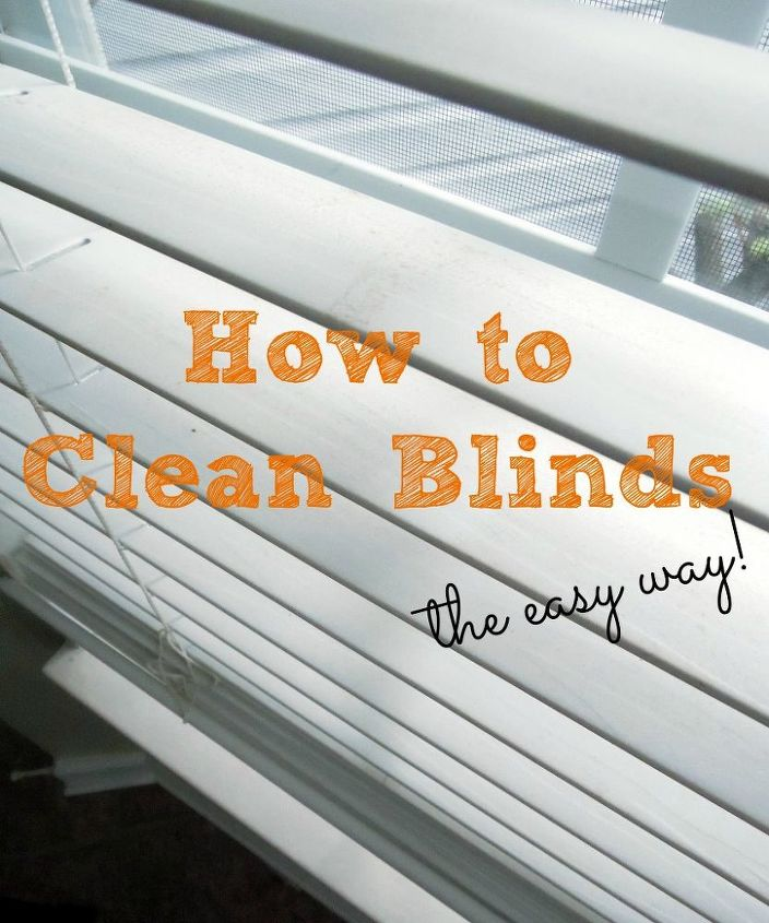 how to clean blinds How to Clean Blinds   the Easy Way! | Hometalk how to clean blinds