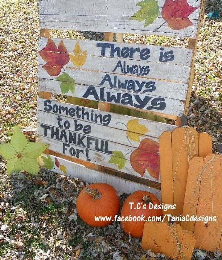 There is Always Always Always Something to be Thankful For! Pallet Yard Decoration.....