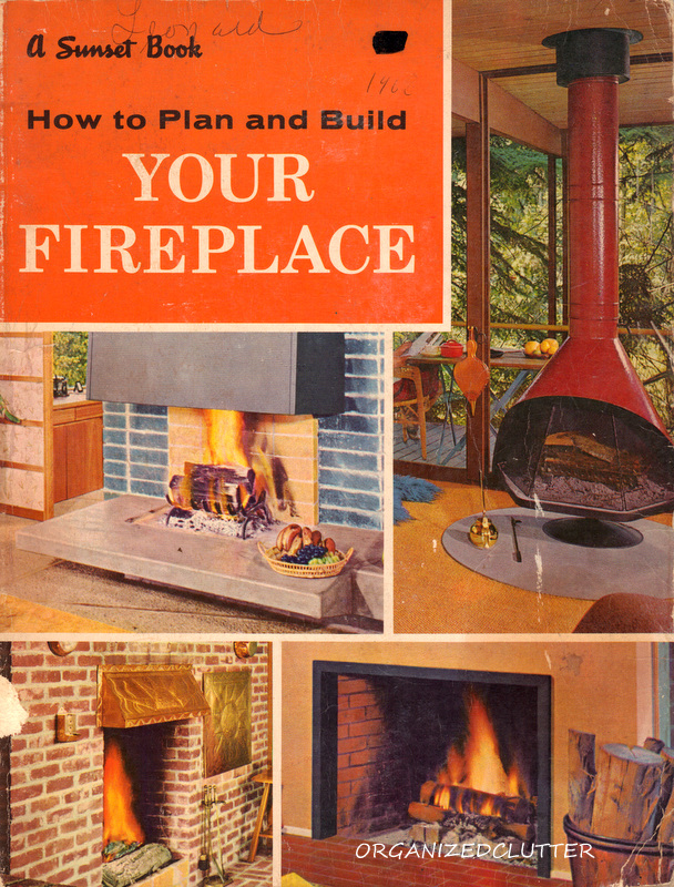 Book Cover.  Unfortunately the photos are all black and white. Link to Part 2 here.    http://organizedclutterqueen.blogspot.com/2013/02/your-fireplace-1967-part-2.html