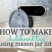 mason jar crafts diy chalkboard tags, chalkboard paint, crafts, mason jars