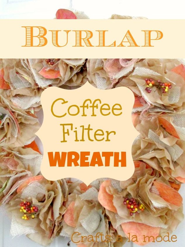 fall burlap and coffee filter wreath, crafts, repurposing upcycling, seasonal holiday decor, wreaths