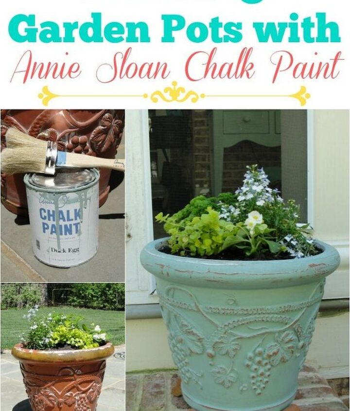 giving garden pots new life with annie sloan chalk paint, chalk paint, crafts, gardening, outdoor living, painting, repurposing upcycling