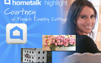 Hometalk Highlight: Courtney of French Country Cottage!