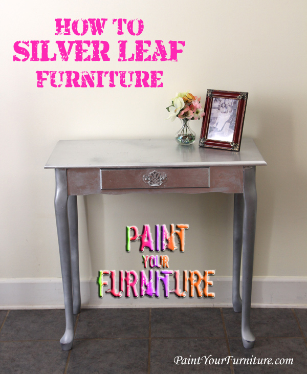 How To Silver Leaf Furniture Hometalk