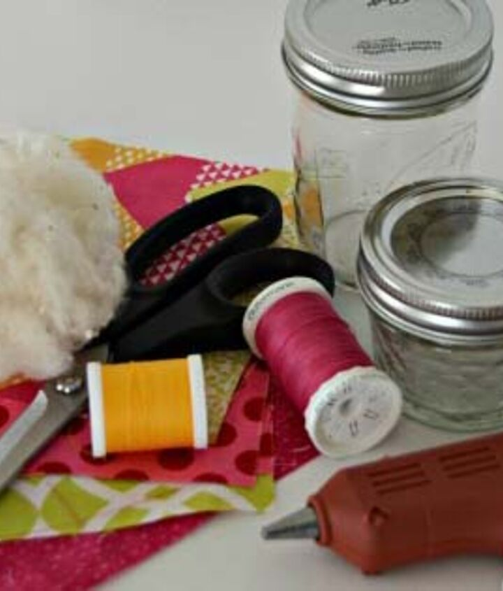 """Here's what you'll need:      1 Canning Jar (any    size works)     6"""" X 6"""" Fabric Scrap     Batting     Needle and Thread     Hot Glue Gun     Piece of cardboard or felt     Scissors"""