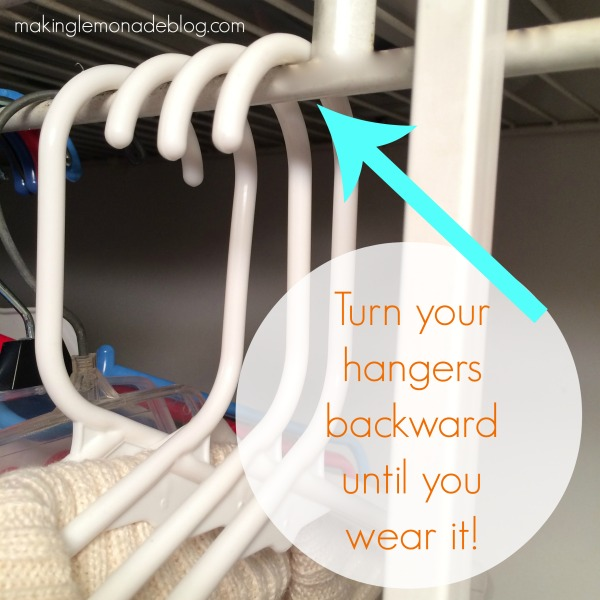 TIP #4:  TURN THE HANGERS THE WRONG WAY. At the beginning of the season, turn hangers the wrong way and after you wear something hang it back up the RIGHT way. You can tell in a glance what you've worn and what you haven't.
