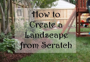 how to create a landscape from scratch, landscape, outdoor living, You can create a landscape you ll love
