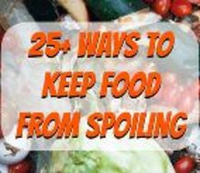 25 ways to keep food from spoiling