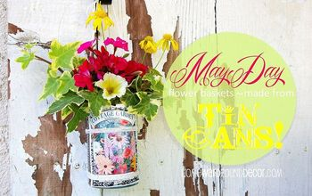 Happy May Day: Make flower baskets from Tin Cans!