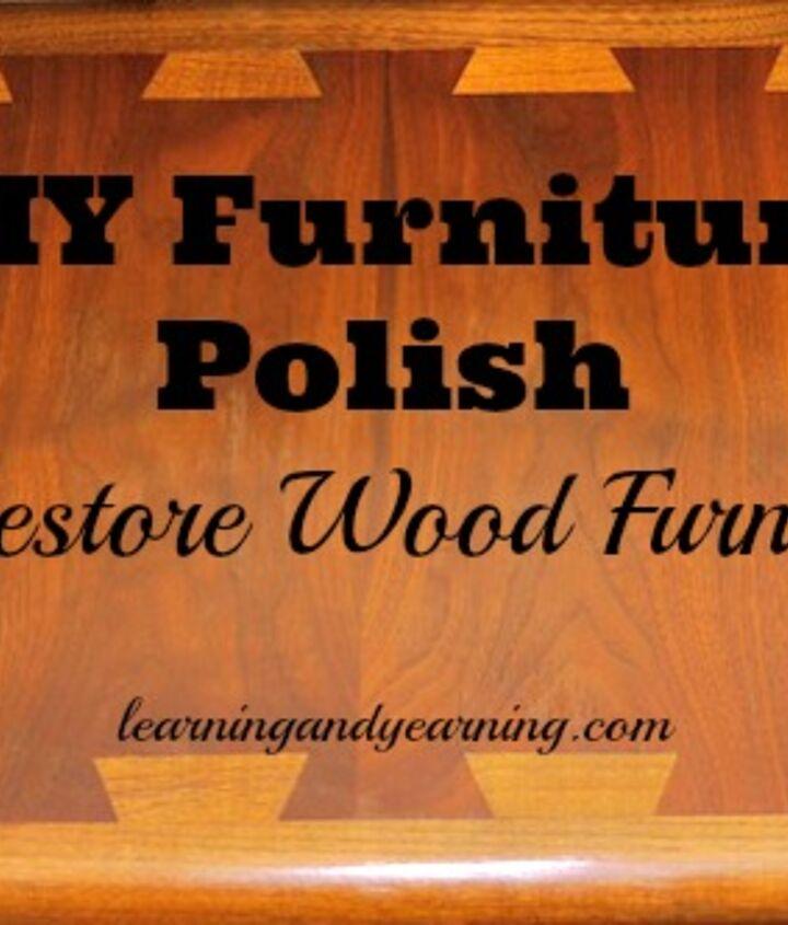 Diy Polish To Restore Wood Furniture Hometalk