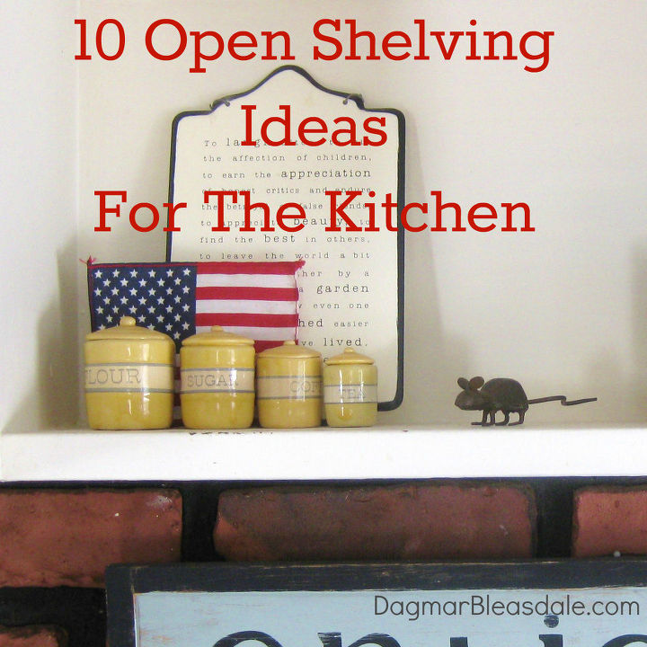 my dream home 10 open shelving ideas for the kitchen  design My Dream Home Open Shelving Ideas For The Kitchen Hometalk