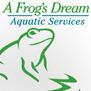 A Frog's Dream Aquatic Services