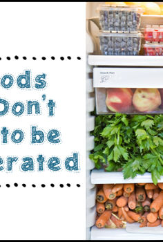 10 foods that don t need to be refrigerated, homesteading