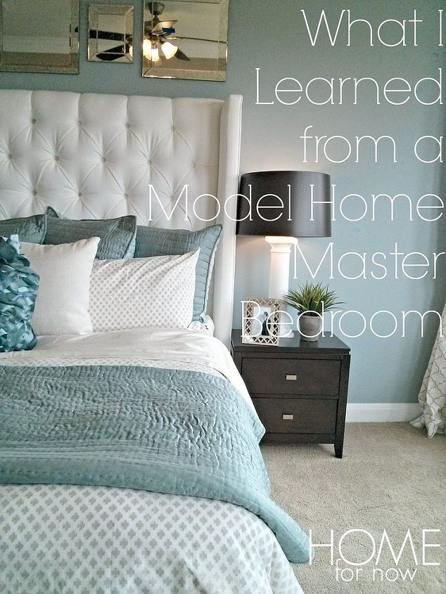 What I Learned From A Model Home Master Bedroom