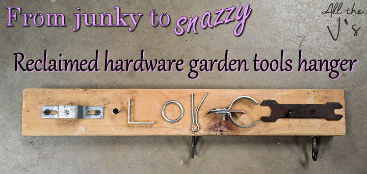 reclaimed hardware garden tools hanger, diy, repurposing upcycling, storage ideas