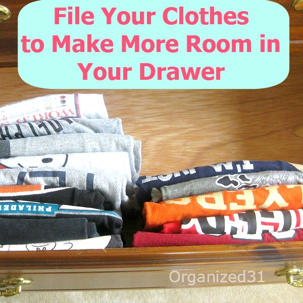 Learn to fold and file your items to make more room in your clothes drawers.  Quick no-cost tips.