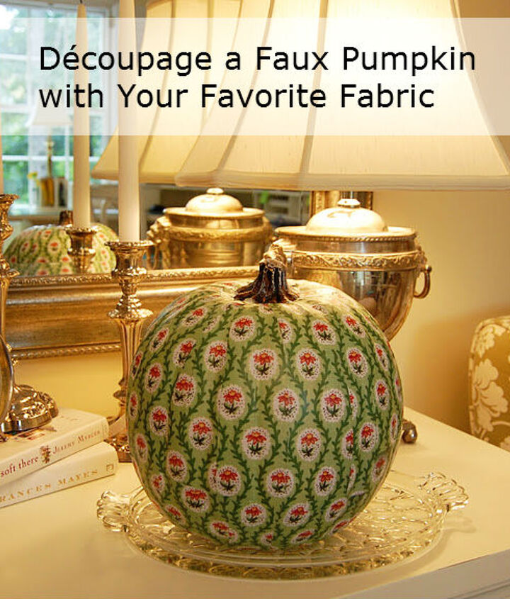 Tutorial for decoupaging a pumpkin to coordinate with your beautiful decor or fave fabric can be found here: http://betweennapsontheporch.net/country-living-inspired-decoupage-a-pumpkin/