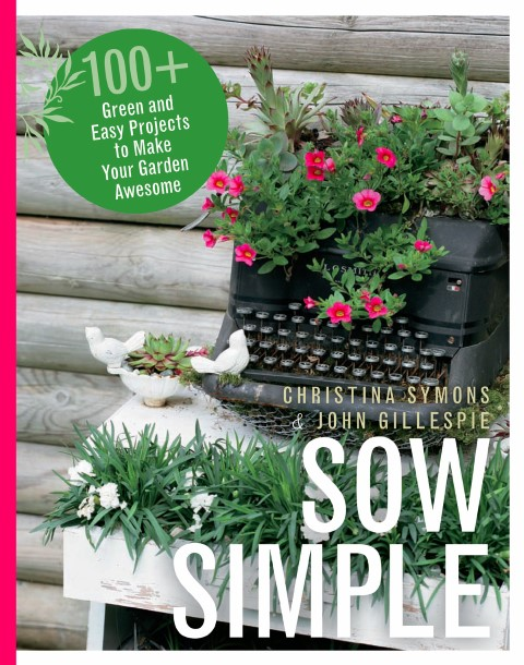 John Gillespie & Christina Symons are the authors of Sow Simple: 100+ Green and Easy Projects to Make Your Garden Awesome (Harbour Publishing) stopped by the blog to share how to make these planters