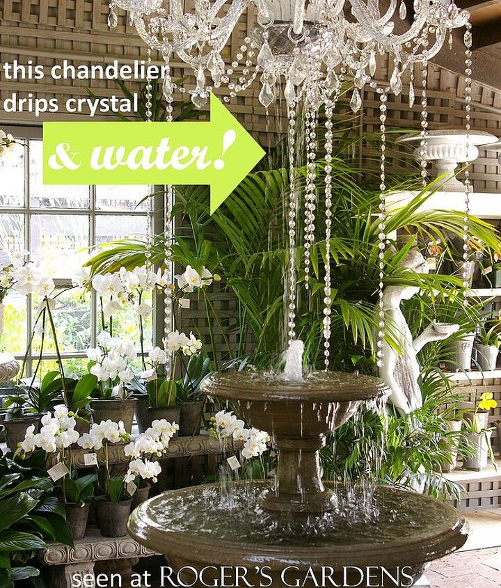 This chandelier drips crystals and WATER!  idea credit: Roger's Gardens, Newport Beach, CA