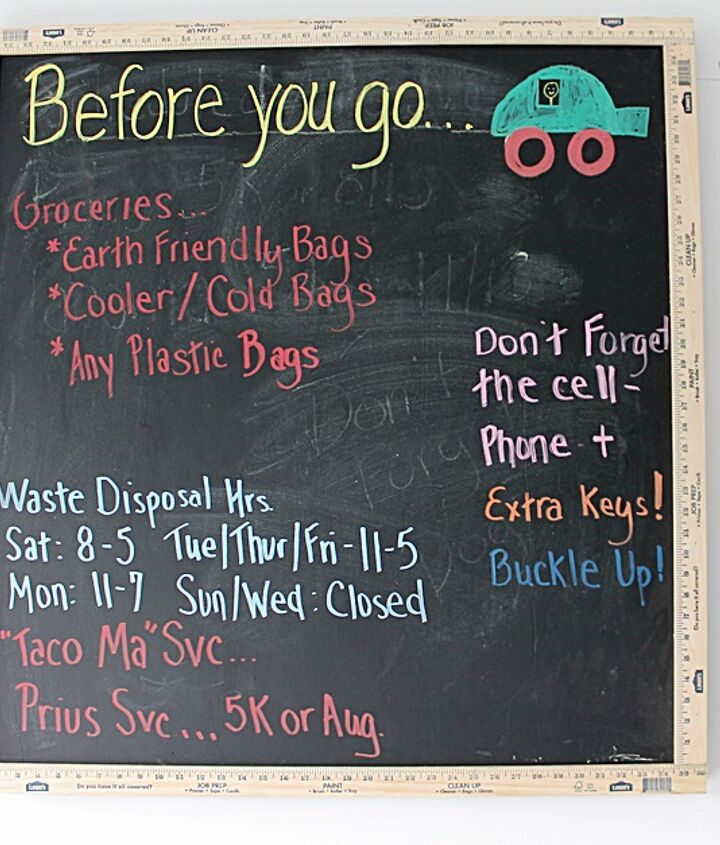 "Create your ""Before You Go"" board for reminders on auto service, hours of waste disposal station, etc."