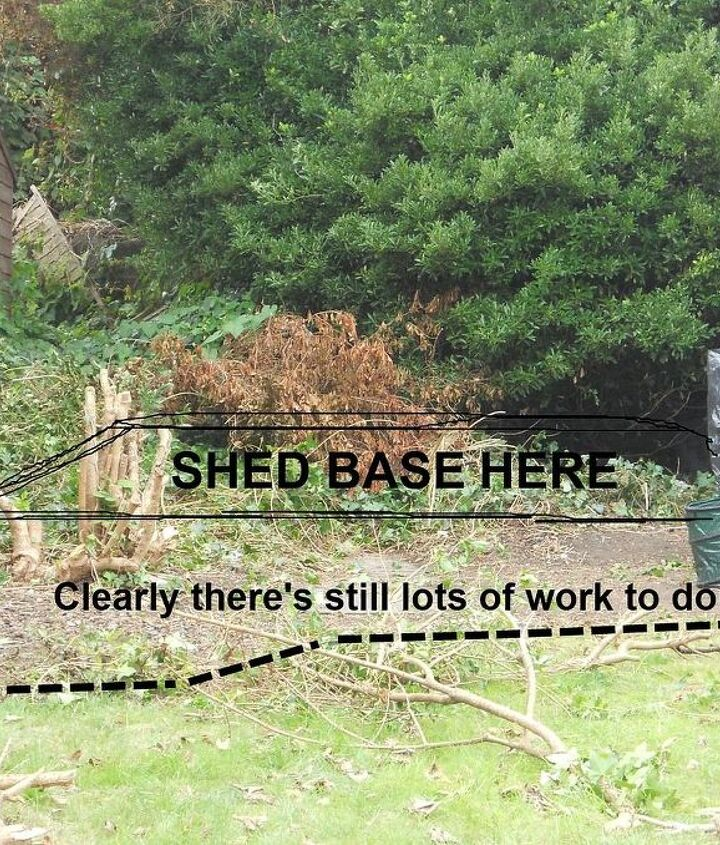 The shed base is now where we wanted it to be... more pics coming soon.