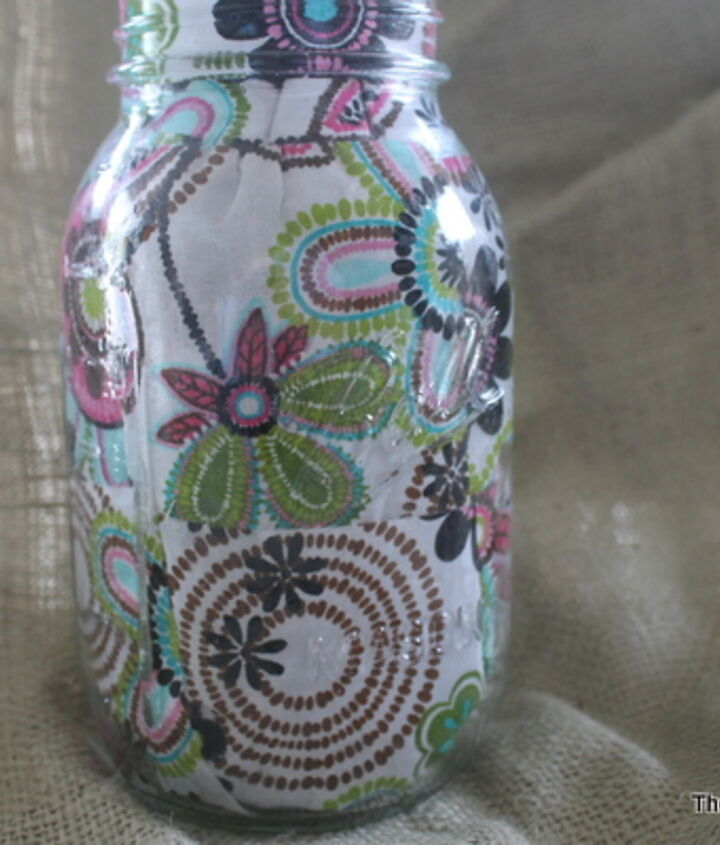 Learn how to Mod Podge fabric onto the inside of a jar with this easy tutorial.  http://www.thecountrychiccottage.net/2012/06/decorating-jars-five-ways-with.html