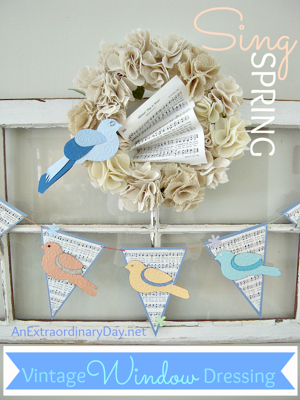 http://anextraordinaryday.net/decorating-a-vintage-window-for-spring-with-birds-music-and-pennant-banners/#