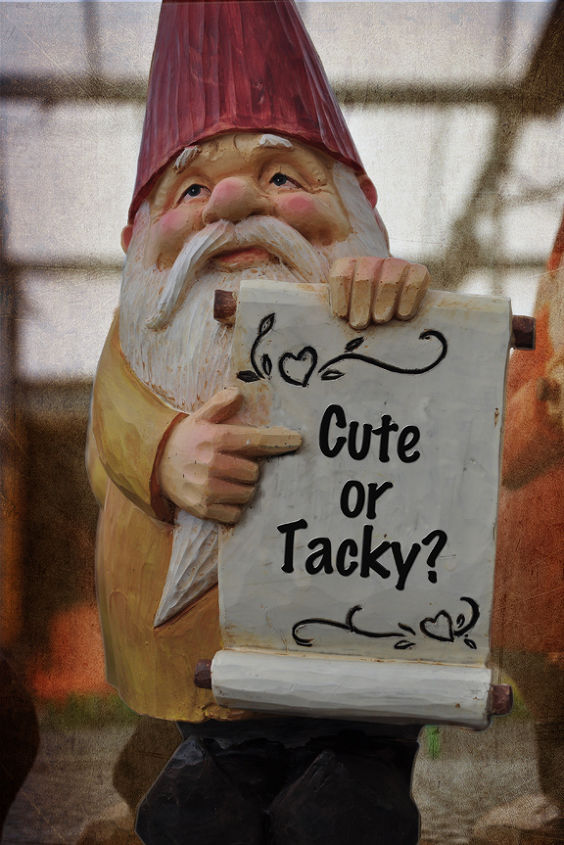 weigh in garden gnomes are they cute or tacky, gardening, outdoor living, Vote with your comment Cute or Tacky
