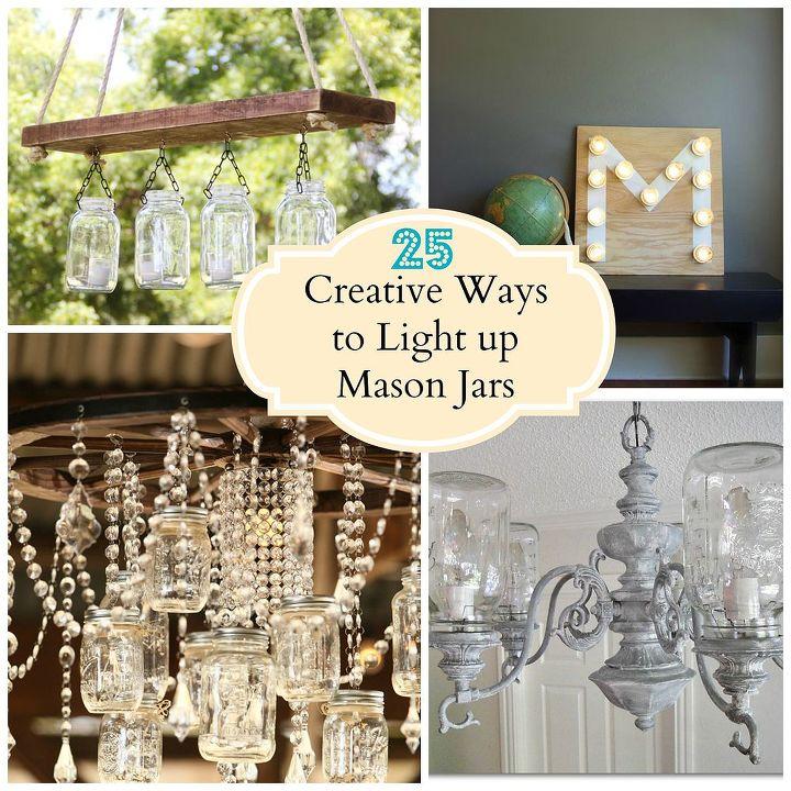creative ways to light up mason jars, lighting, mason jars, outdoor living, repurposing upcycling, 25 Creative Ways to Light up Mason Jars