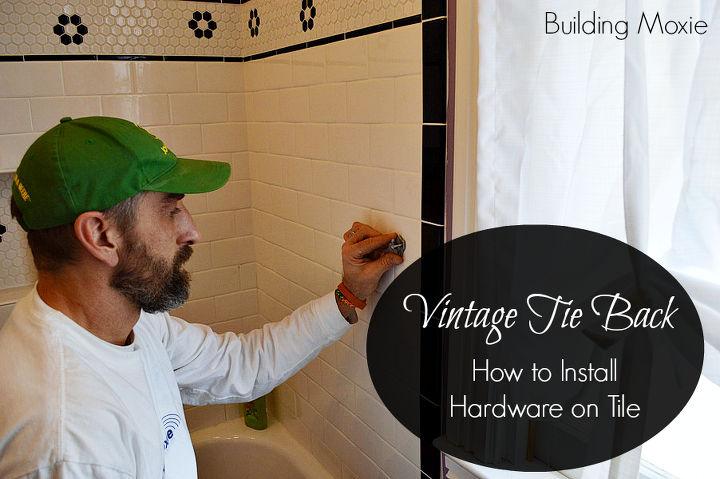 Vintage Tie Back: Installing Bath Hardware in Tile | Hometalk