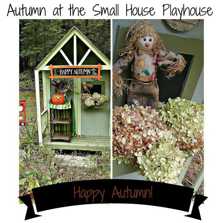 autumn in the white oak garden playhouse, gardening, outdoor living, seasonal holiday decor, Happy Autumn