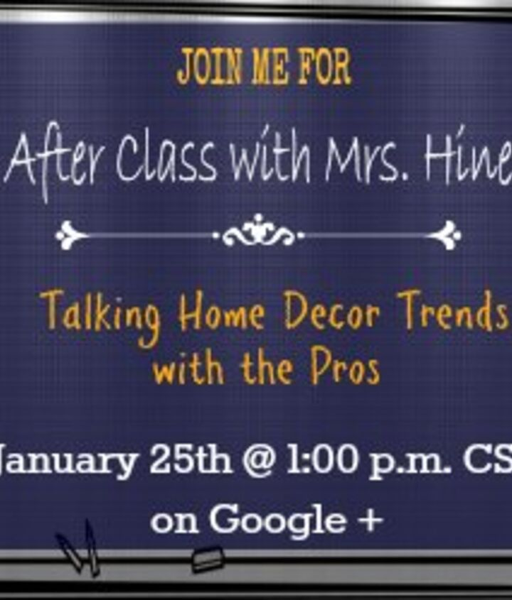 an awesome hangout on decorating trends today at 1 00p m cst, home decor