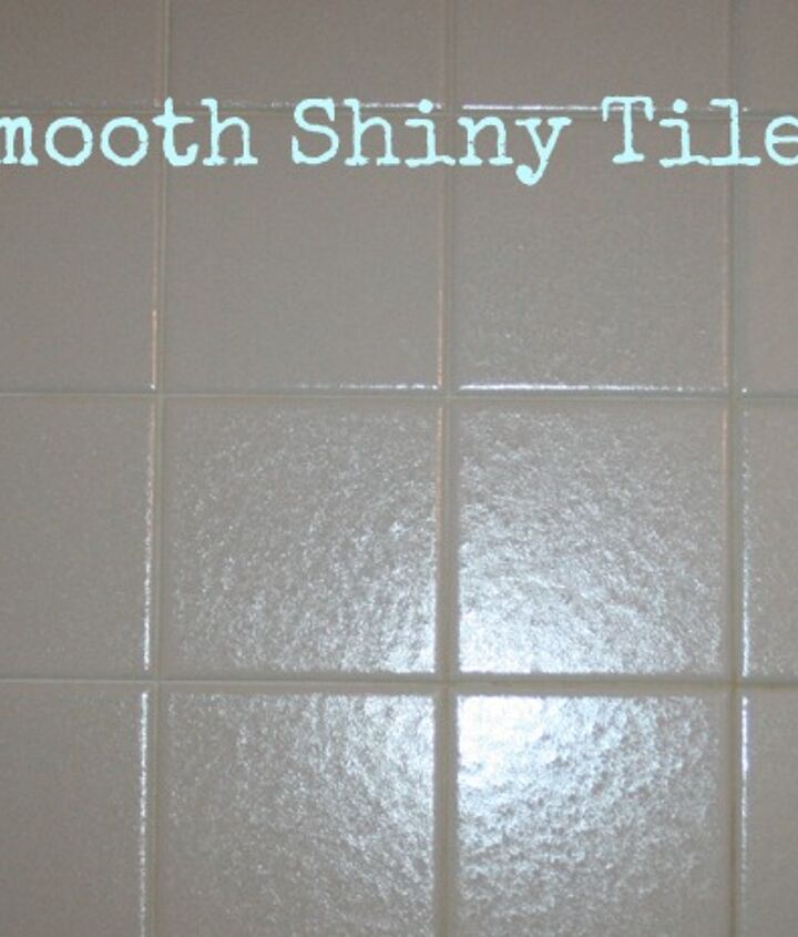 Smooth Shiny Tile ~ the 'after' picture