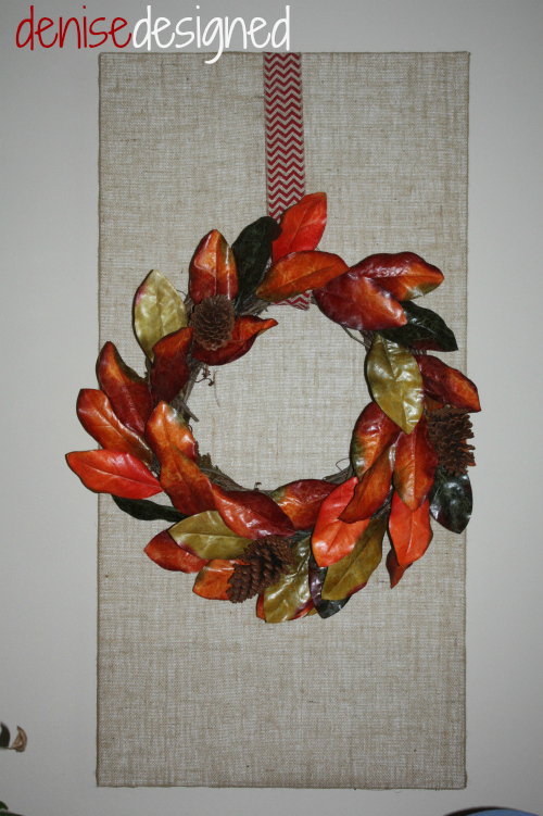 Attach the wreath to the canvas with a pretty ribbon and you have the perfect Fall Wall Art!  If you'd like to see a video, you can find one here... http://denisedesigned.com/2013/10/18/diy-fall-burlap-wall-designs/