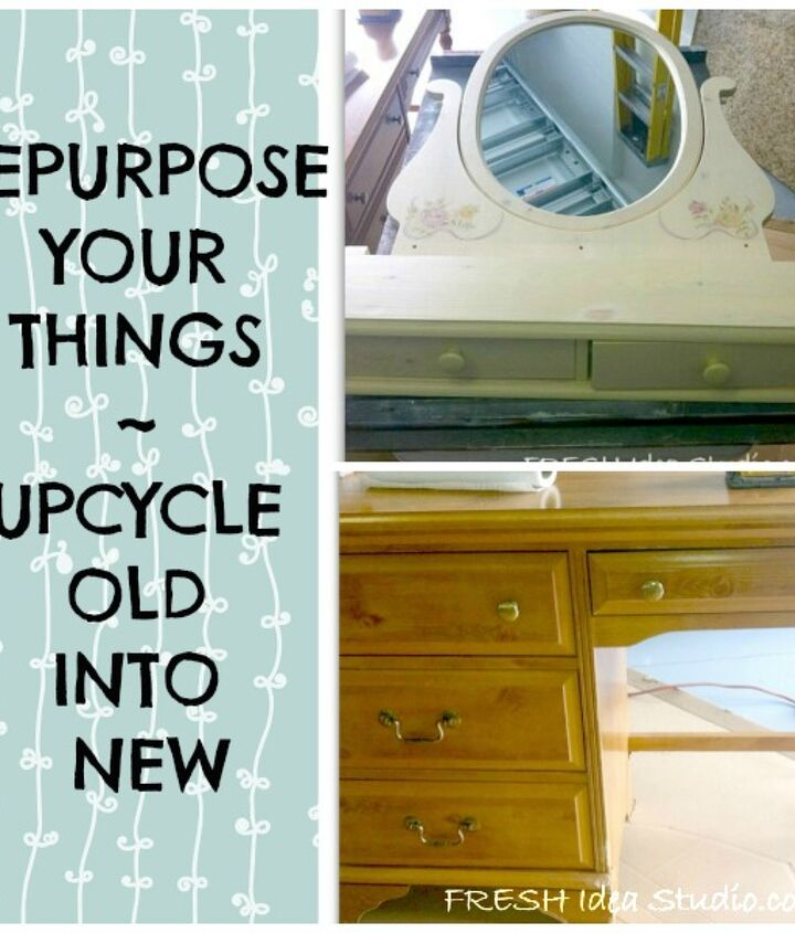 Use what you have! Repurposing is fun and afforable.