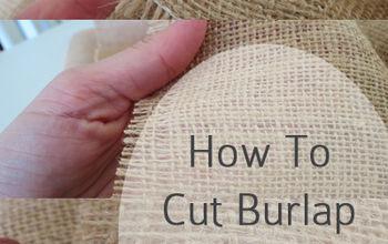 how to cut burlap so that it won t unravel