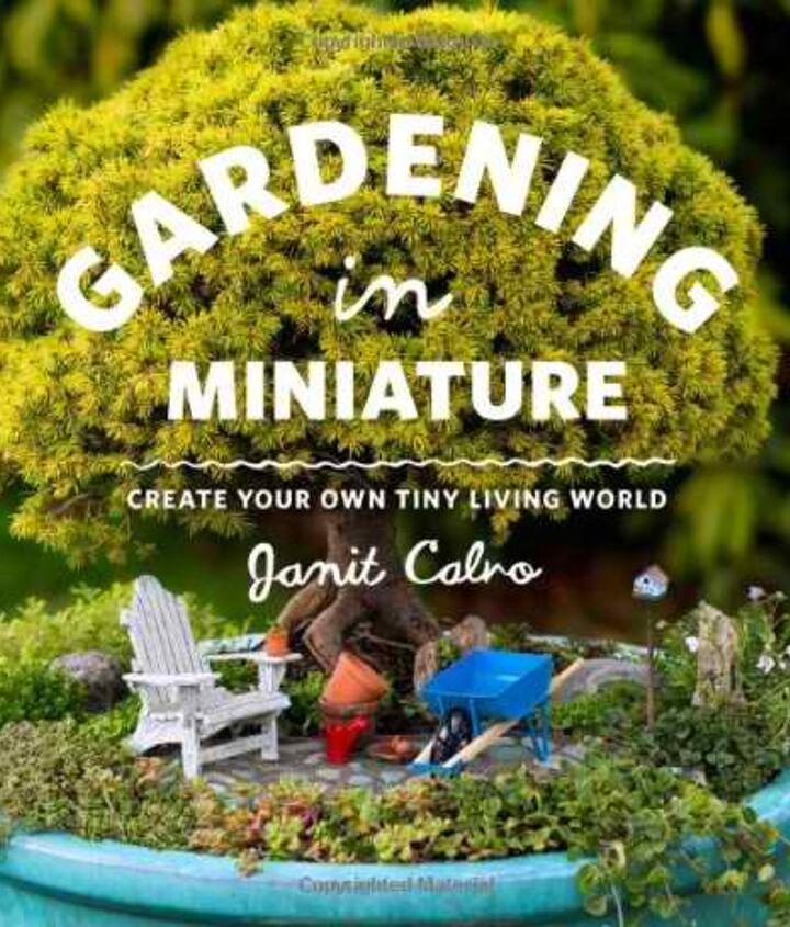 Gardening in Miniature by Janet Calvo.  http://www.amazon.com/gp/product/160469372X/ref=as_li_qf_sp_asin_il_tl?ie=UTF8&camp=1789&creative=9325&creativeASIN=160469372X&linkCode=as2&tag=gardther-20